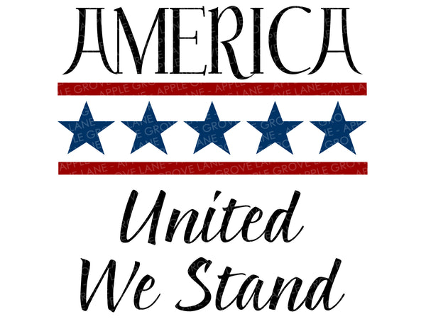America Svg - United We Stand Svg - Patriotic Svg - 4th of July Svg - Flag Svg - Fourth of July Svg - Svg Eps Dxf Png