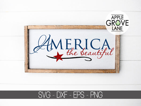 America Svg - Patriotic Svg - 4th of July Svg - America the Beautiful - Fourth of July Svg - Flag Svg - Svg Eps Dxf Png