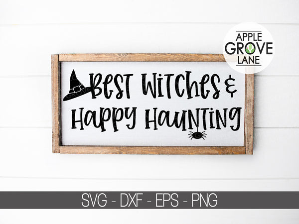 Halloween Svg - Witch Svg - Happy Haunting Svg - Best Witches Svg - Fall Svg - Svg Eps Png Dxf