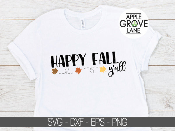 Happy Fall Svg - Fall Svg - Autumn Svg - Thanksgiving Svg - Fall Leaves Svg - Happy Fall Ya'll Svg - Fall Shirt - Fall Sign Svg Eps Png Dxf