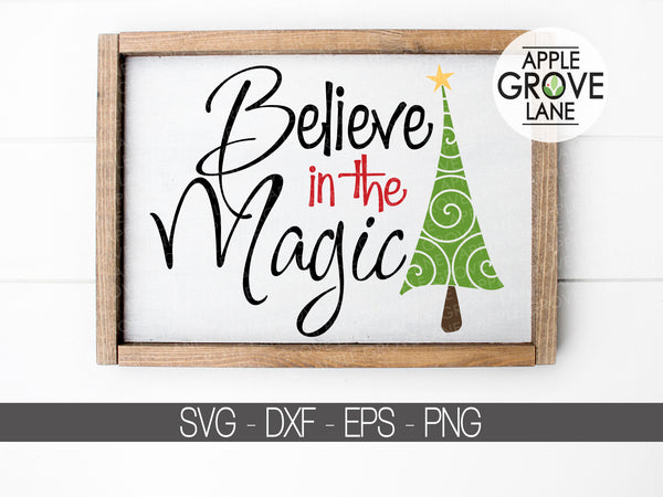 Believe in the Magic Svg - Christmas Svg - Magic of Christmas Svg - Christmas Tree Svg - Holiday Svg - Svg Eps Png Dxf