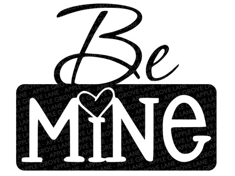 Be Mine Svg - Valentine's Day Svg - Valentine Shirt Svg - Heart Svg - Love Svg - Svg Eps Dxf Png