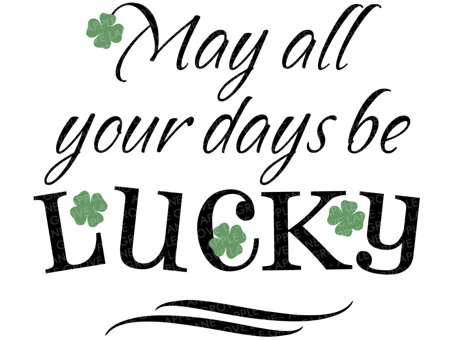 May All Your Days Be Lucky Svg - Lucky Svg - Luck Svg - Clover Svg - St Pattys Day Svg - St Patricks Day Svg - Luck Vector - Svg Eps Dxf Png