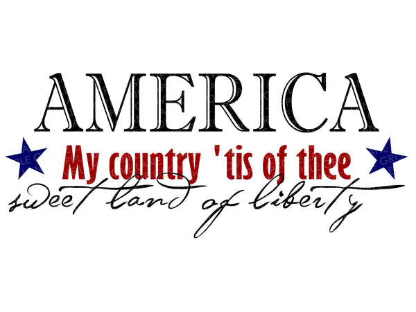 America Svg - Country Tis of Thee Svg - Land Of Liberty Svg - Patriotic SVG - 4th of July Svg - America Clip Art - Svg Eps Dxf Png