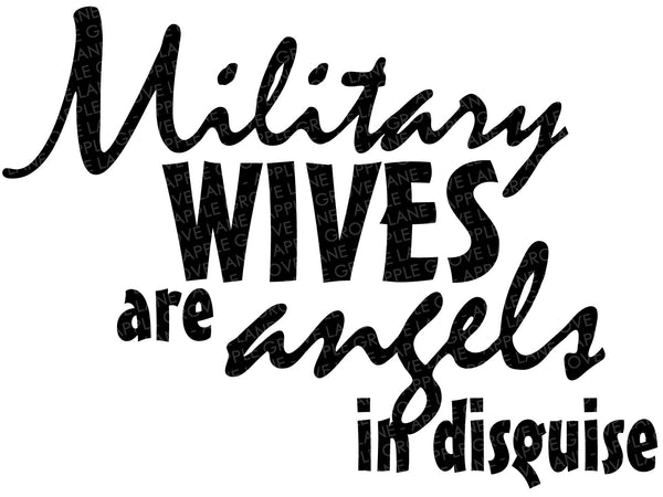 Military Wife Svg - Angels in Disguise Svg - Military Svg - Soldier Svg - Veteran Svg - Patriotic Svg - Military Family Svg Eps Png Dxf