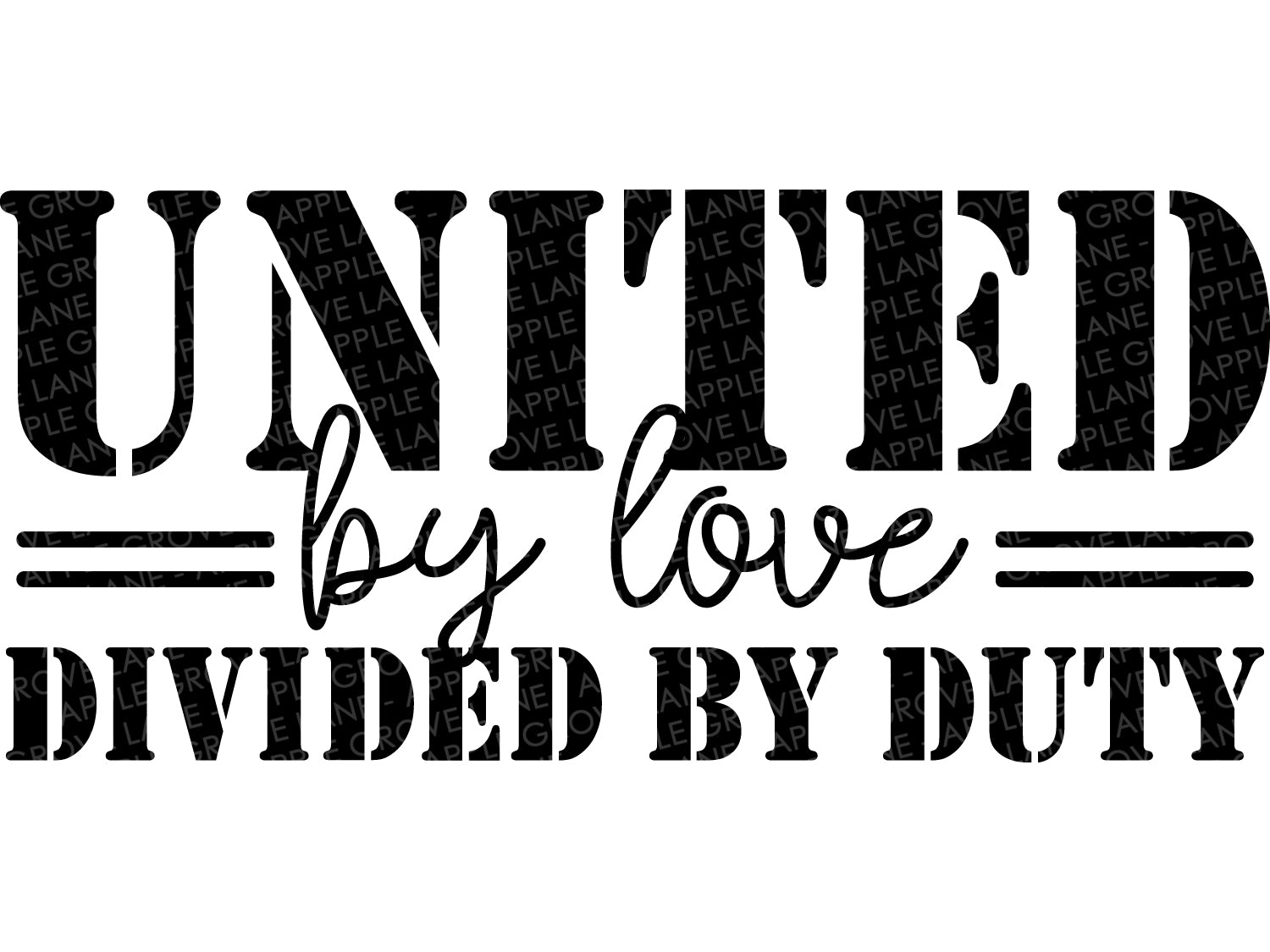 United by Love SVG, Military Svg, Army Svg, United by Love Divided by Duty, Patriotic Svg, Military Family Svg, Soldier Svg Eps Png Dxf