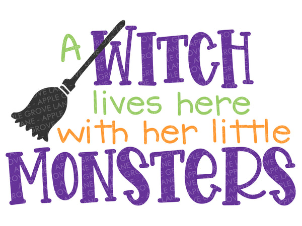 Witch Svg - Witch Lives Here Svg - Her Little Monsters Svg - Halloween Svg - Fall Svg - Svg Eps Png Dxf