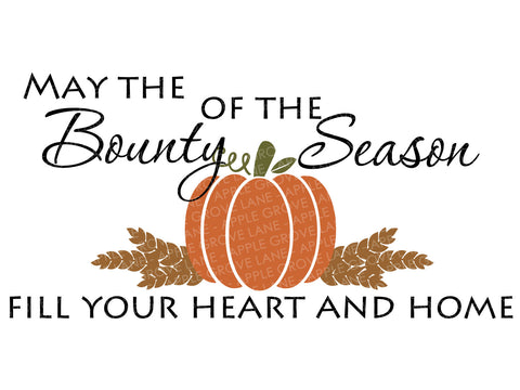 Bounty of the Season Svg - Thanksgiving Svg - Fall Svg - Pumpkin Svg - Wheat Svg - May the Bounty Svg - Autumn Svg - Svg Eps Png Dxf
