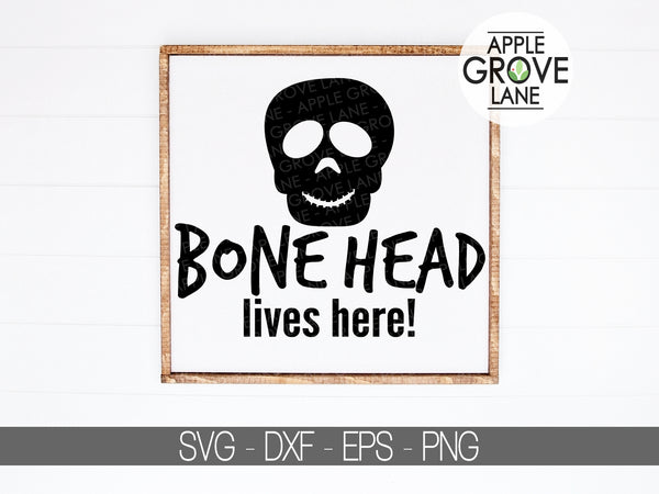 Bone Head Lives Here Svg - Bonehead Svg - Halloween Svg - Skull Crossbones Svg - Bone Head Svg - Bones Svg - Svg Eps Png Dxf