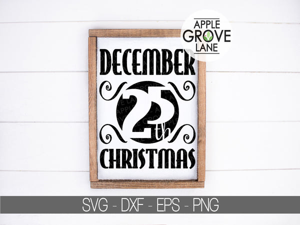 December 25 SVG - Christmas Svg - Holiday SVG - Winter Svg - Christmas Sign - Christmas Vector - Christmas Clip Art - Svg Eps Png Dxf