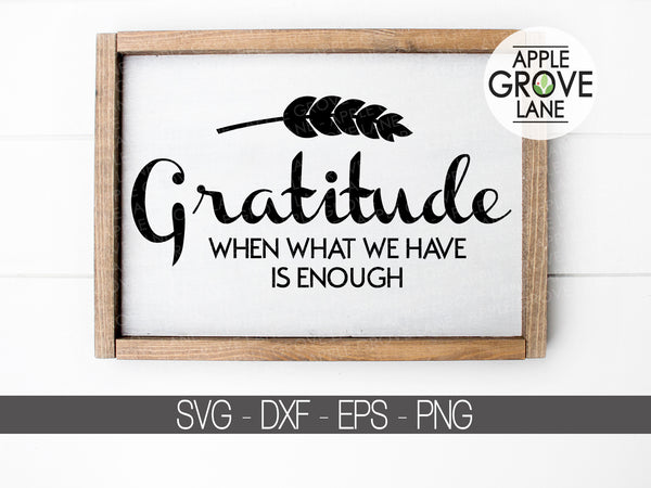 Gratitude  Svg - Thanksgiving Svg - We Have Enough Svg - Fall Svg - Grateful Svg - What We Have Svg - Svg Eps Png Dxf