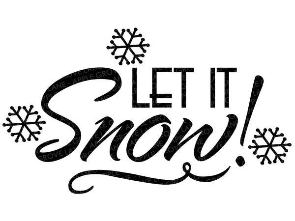 Let it Snow SVG - Christmas Svg - Snowflake SVG - Let It Snow Clip Art - Let It Snow Stencil - Snow Decal - Svg Eps Png Dxf