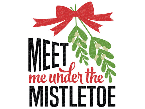 Under the Mistletoe SVG - Christmas Svg - Mistletoe Svg - Holiday SVG - Meet Me Under The Mistletoe Svg - Mistletoe Clip Art Svg Dxf Eps Png