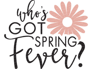 Spring Fever Svg - Spring Svg - Spring Flowers Svg - Spring Sign Svg - Spring Shirt Svg - Easter Svg - Flower Svg - Easter Sign