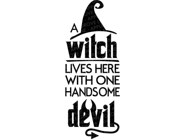 One Handsome Devil Svg - Halloween Svg - Witch Lives Here Svg - Witch Svg - Fall Svg - Svg Eps Png Dxf