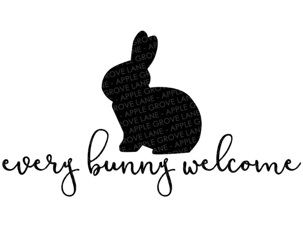 Every Bunny Welcome Svg - Easter Svg - Spring Svg - Rabbit Svg - Spring Welcome Sign Svg - Easter Doormat Svg - Bunny Svg - Easter Welcome