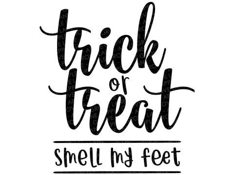 Trick or Treat Svg - Smell my Feet Svg - Halloween Svg - Fall Svg  - Kids Fall Svg - Svg Eps Dxf Png