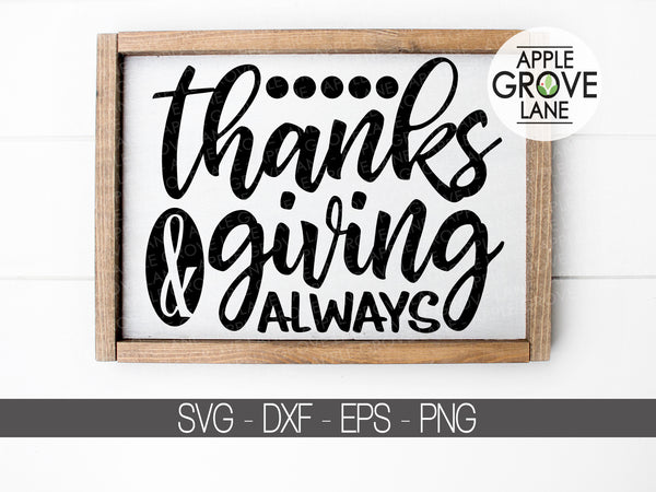 Thanks Giving Always Svg - Thanksgiving Svg - Autumn Svg - Fall Svg - Thanks Svg - Giving Svg - Give Thanks Svg - Svg Eps Dxf Png