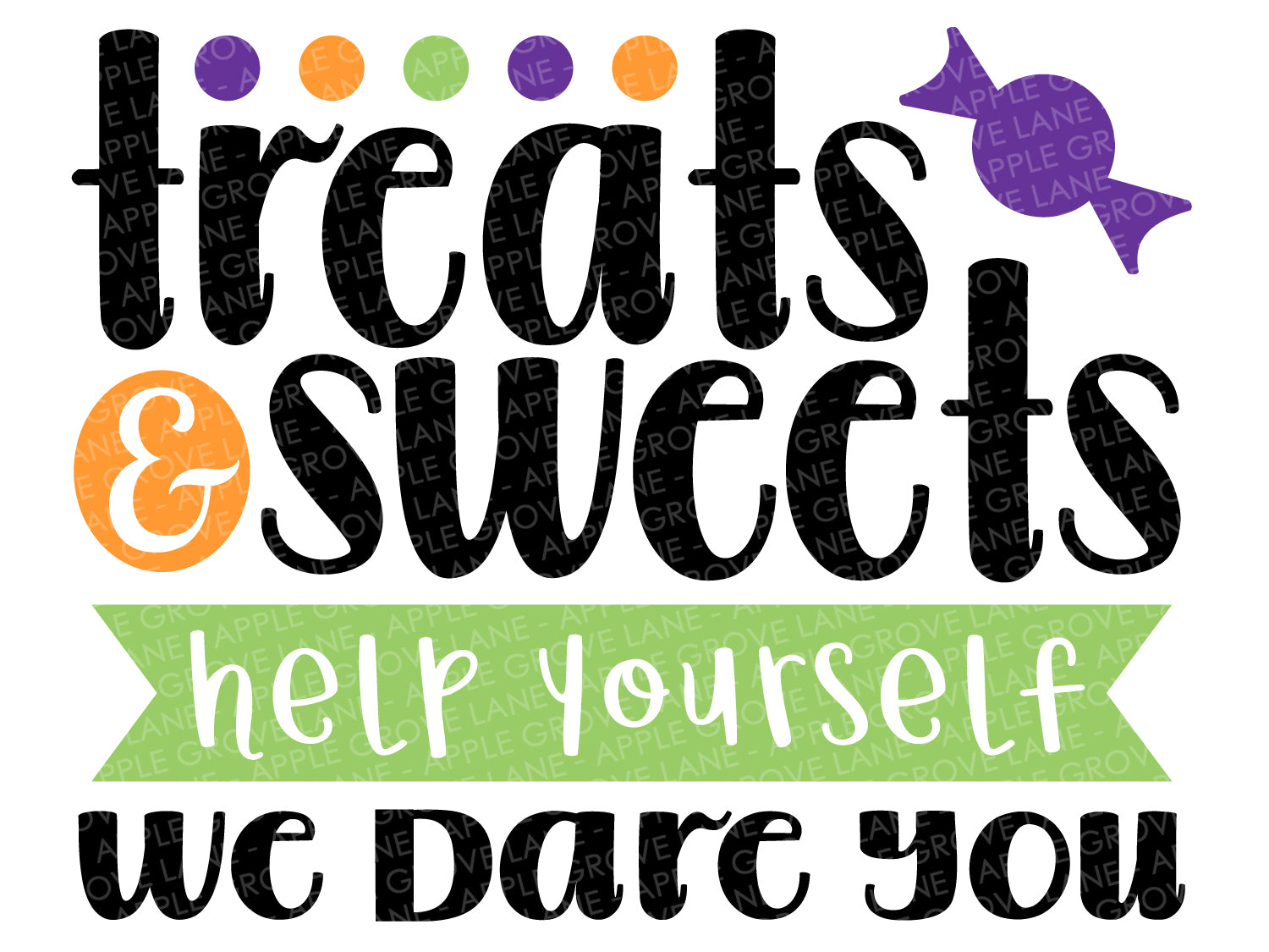 Treats & Sweets Svg - Trick or Treat Svg - Halloween Svg - Help Yourself Svg - We Dare You Svg - Fall Svg - Svg Eps Dxf Png