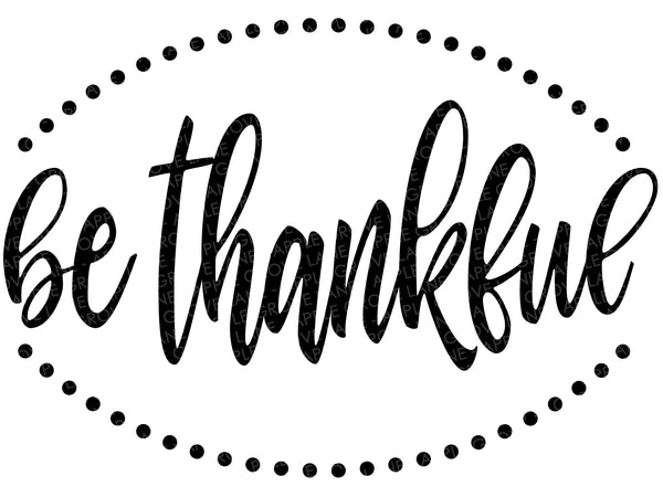Be Thankful SVG - Fall svg - Thanksgiving Svg - Give Thanks SVG - Autumn Svg - Be Thankful Clip Art - Thanksgiving Clipart - Svg Eps Dxf Png