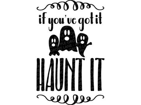 Got It Haunt It Svg - Halloween Svg - Ghosts Svg - Fall Svg - Halloween Ghosts Svg - Svg Eps Dxf Png