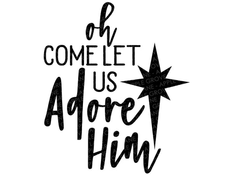 Oh Come Let Us Adore Him Svg - Christmas Svg - Let Us Adore Him Svg - Christmas Star Svg - Religious Christmas Svg - Svg Eps Dxf Png