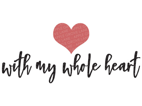 With My Whole Heart Svg - Valentine Svg - Valentines Day Svg - Love Svg - Heart Svg - Kids Valentines Svg - Svg Eps Dxf Png