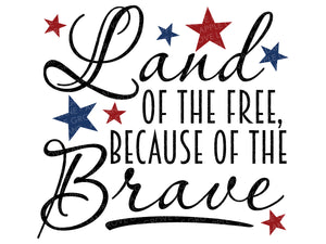 Land Of The Free SVG - Because Of The Brave Svg - Patriotic SVG - Freedom Svg - Military SVG - Soldier Svg - Svg Eps Dxf Png