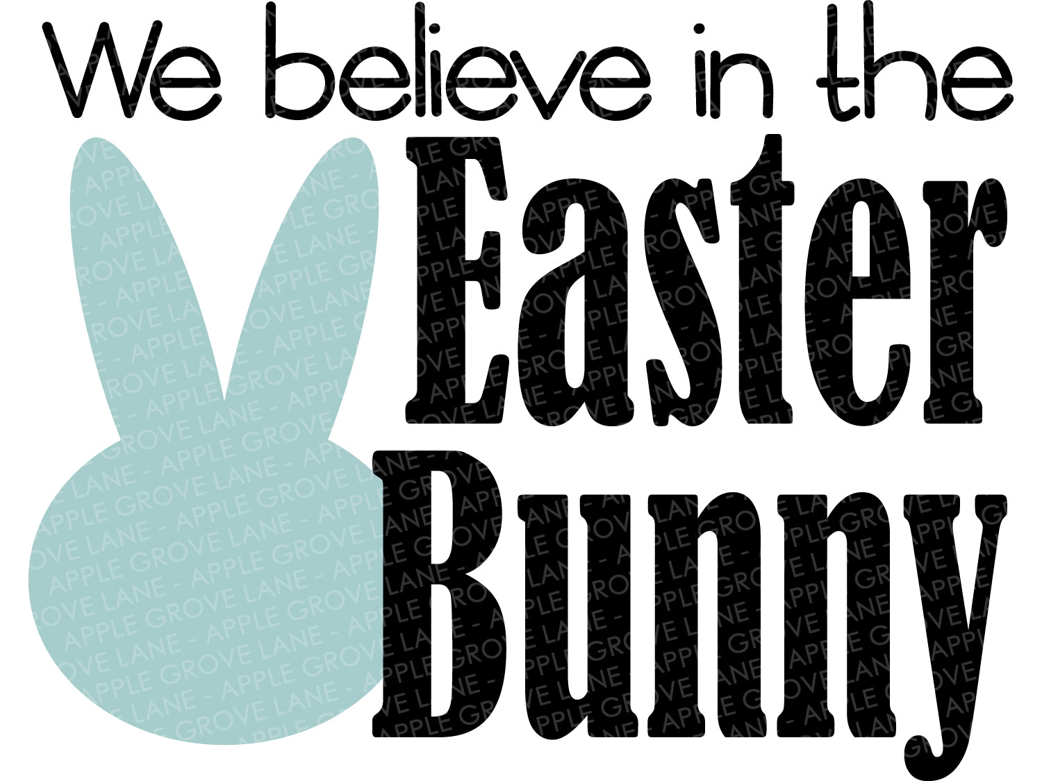 We Believe in the Easter Bunny SVG - Easter Svg - Spring Svg - Kids Easter Svg - Easter Sign Svg - Kids Easter Shirt Svg - Spring Sign Svg