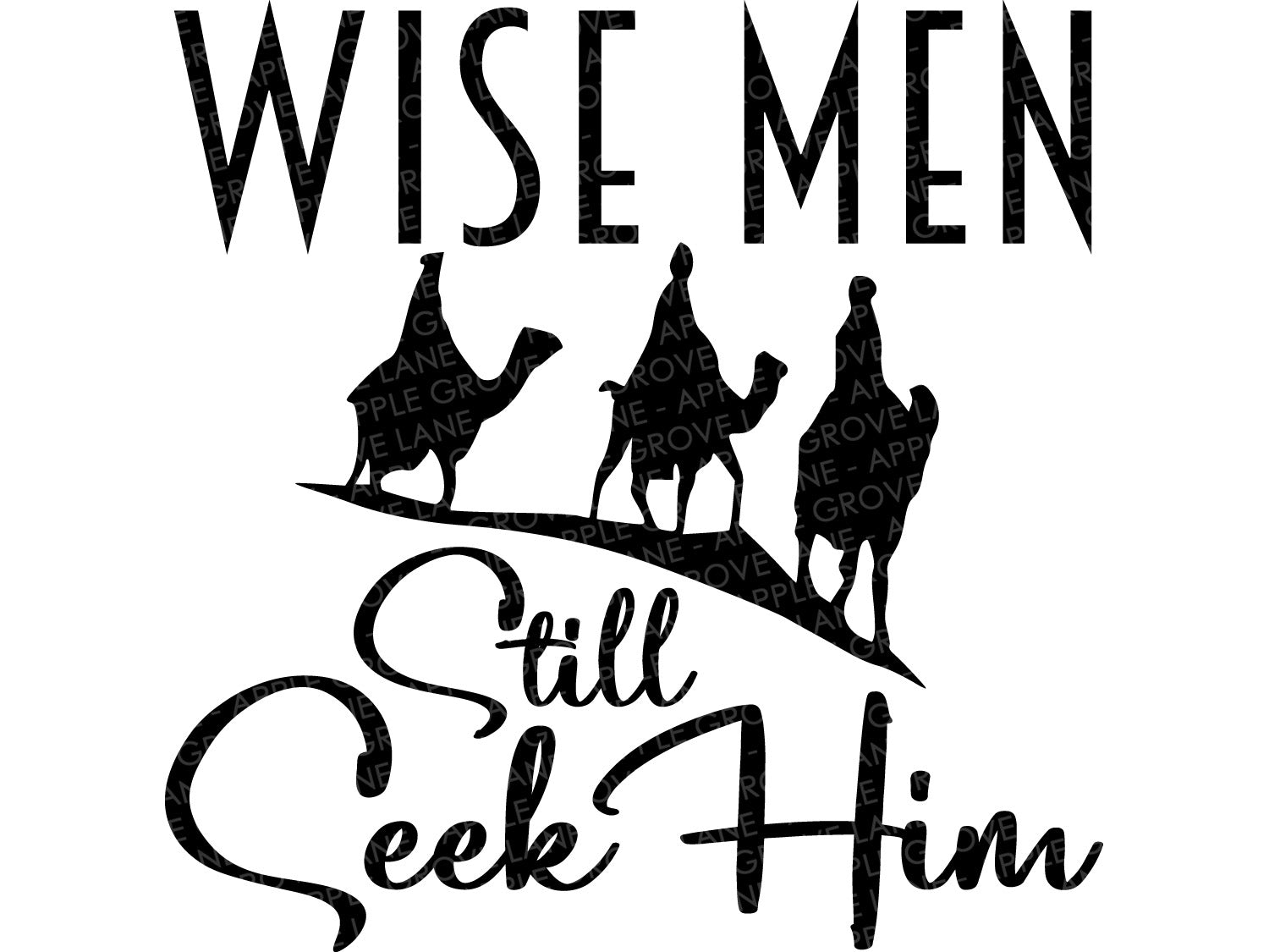 Wise Men Still Seek Him Svg - Nativity Svg - Wise Men Svg - Christmas Svg - Wise Men Clip Art - Faith Svg - Svg Eps Dxf Png