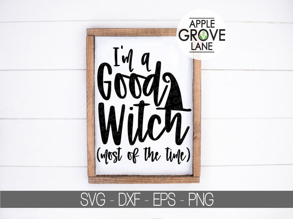 I'm A Good Witch Most Of The Time Svg - Good Witch Svg - Witch Hat Clipart - Witch Svg - Trick Or Treat Svg - Witch Vector - Svg Eps Dxf Png