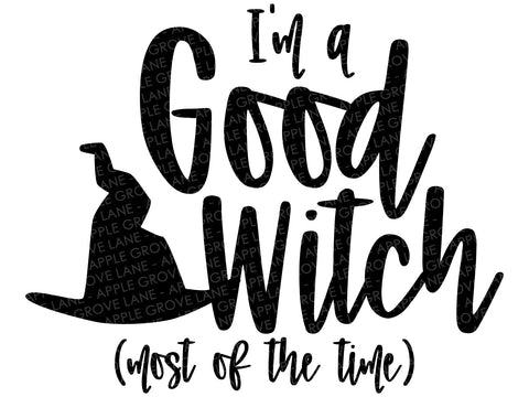 Good Witch Svg - Witch Hat Svg - Witch Svg - I'm a Good Witch SVG - Halloween Shirt Svg - Halloween Svg - Svg Eps Dxf Png