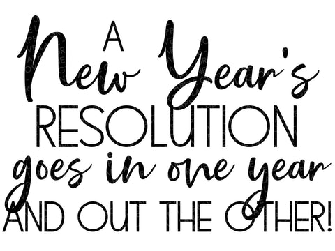 Funny New Years Svg - Happy New Year Svg - New Year Svg - New Years Resolution Svg - New Years Shirt Svg - Party Svg - Svg Eps Dxf Png