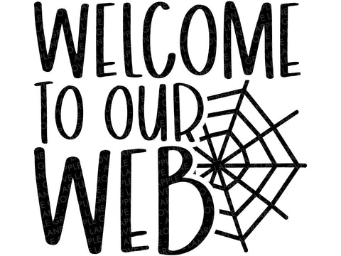 Welcome to Our Web Svg - Welcome SVG - Halloween Svg - Halloween Sign Svg - Fall Svg - Halloween Spider Svg - Svg Eps Png Dxf
