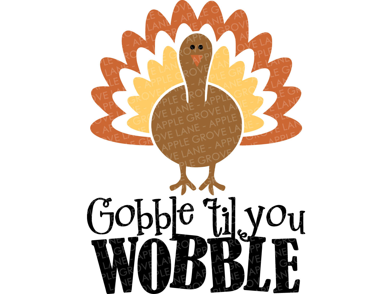 Thanksgiving Svg - Gobble Til You Wobble Svg - Gobble Svg - Turkey Svg - Fall Svg - Turkey Day Svg - Autumn Svg - Svg Eps Png Dxf
