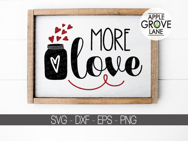 Valentine Svg - More Love Svg - Valentines Day Svg - Love Svg - Cutting File - Valentine Sign Svg - Valentines Clipart - Svg Eps Dxf Png
