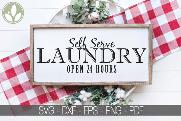 Self Serve Laundry Svg - Laundry Room Svg - Self Serve Svg - Laundry SVG - Open 24 Hours SVG - Laundry Clip Art - Svg Eps Png Dxf