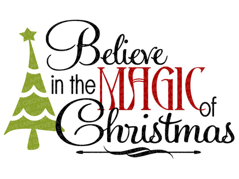 Believe in the Magic Svg - Christmas Svg - Magic of Christmas Svg - Christmas Tree Svg - Believe Svg - Christmas Believe Svg Eps Png Dxf