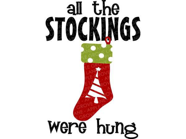 Stockings Were Hung SVG - Christmas Stocking Svg - Christmas Svg - Christmas Sock Svg - Stocking SVG - Stocking Clip Art - Svg Eps Png Dxf