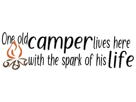 Old Camper Svg - Cabin Svg - Camp Svg - Mountain Svg - Spark of His Life Svg - Campfire Svg - Woods Svg - Camping Svg - Svg Eps Dxf Png