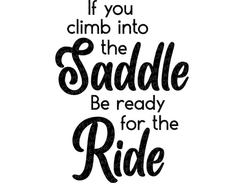 Rodeo Svg - Climb Into Saddle Svg - Cowboy Svg - Be Ready for the Ride - Horse Svg - Ranch Svg - Western Svg - Country Svg - Rodeo Shirt Svg