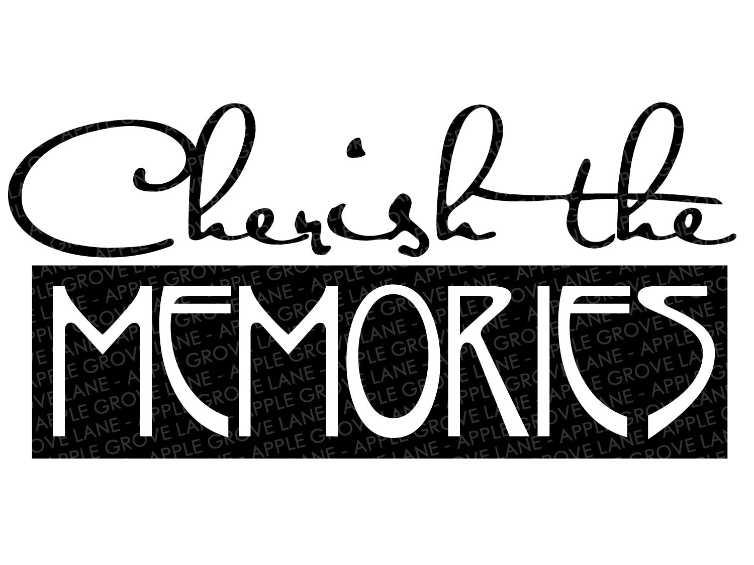 Cherish The Memories Svg - Cherish Svg - Love Svg - Cherished Memories Svg - Funeral Svg - Loss Svg - Family Svg - Svg Eps Dxf Png