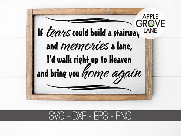 If tears could build a stairway SVG - Loss Svg - Heaven Svg - Death Svg - Memorial Svg - Funeral Svg - Tears Stairway Svg - Svg Eps Png Dxf