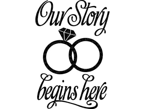 Our Story Begins Here Svg - Our Story Svg - Marriage Svg - Wedding Svg - Newlywed Svg - Just Married Svg - Honeymoon Svg - Svg Eps Dxf Png