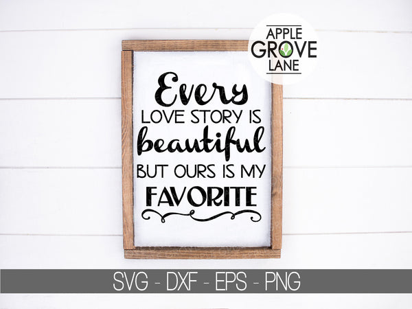 Love Story Svg - Beautiful Love Story Svg - Favorite Love Story Svg - Wedding Svg - Marriage Svg - Valentines Svg - Love Svg Eps Dxf Png