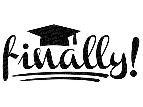 Graduation Svg - School Svg - Finally Svg - Class of 2020 Svg - High School Svg - College Svg - Preschool Svg - Svg Eps Png Dxf