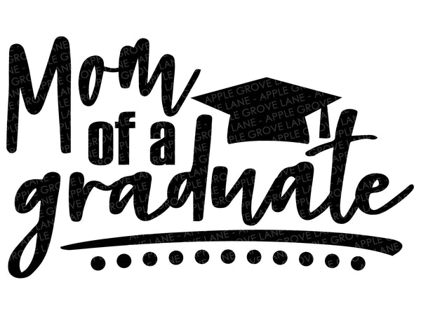 Mom of a Graduate Svg - Graduation Svg - Parents of Graduate Svg - Class of 2021 Svg - Svg Eps Png Dxf