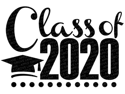 Class of 2020 Svg - Graduation 2020 Svg - School Svg - Graduation Svg - Senior 2020 Svg - Svg Eps Png Dxf