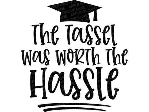 Tassel Worth Hassle SVG - Class of 2021 Svg - Graduation SVG - 2021 Svg -  2021 Graduation SVG - Graduation Clip Art - Svg Eps Png Dxf