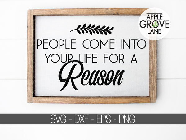 People Come Into Your Life For A Reason Svg - Loss Svg - In Memory Svg - Funeral Svg - Death Svg - Death Memorial Svg - Svg Eps Dxf Png